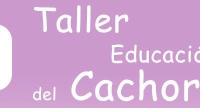 """Taller """"Educación del cachorro"""""""