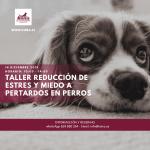 TALLER PRÁCTICO: REDUCCIÓN DE ESTRÉS Y MIEDO A PETARDOS EN PERROS